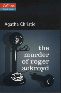 Agatha Christie - The Murder of Roger Ackroyd.