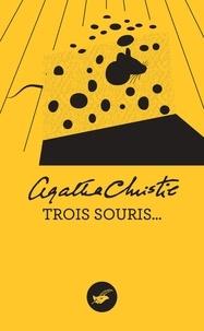 Agatha Christie - Trois souris (Nouvelle traduction révisée).