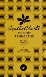 Agatha Christie - Un Noël à l'anglaise - 2 volumes : Le Noël d'Hercule Poirot ; Le crime d'Halloween.