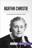 Agatha Christie - Los secretos de la reina del crimen.