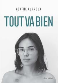 Téléchargez des livres gratuits pour Mac Tout va bien par Agathe Auproux en francais 9782226447548 ePub iBook