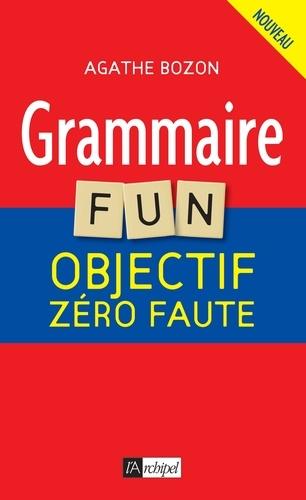 Grammaire fun. Objectif zéro faute