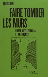 Agathe Cagé - Faire tomber les murs entre intellectuels et politiques.