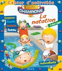 Agathe Clair et Emilie Beaumont - La natation - Cahier d'activités.