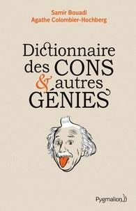 Agathe Colombier-Hochberg et Samir Bouadi - Dictionnaire des cons et autres génies.