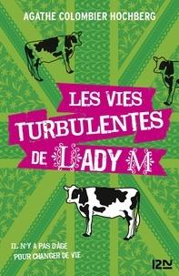 Agathe Colombier Hochberg - Les vies turbulentes de Lady M.
