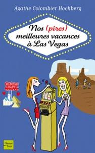 Agathe Colombier Hochberg - Nos (pires) meilleures vacances à Las Vegas.