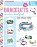 Agathe de Frayssinet-Orhan et Laurent Stefano - Bracelets pour tous les styles ! - Plus de 45 modèles tendance - Dès 8 ans.