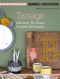 Agathe de Frayssinet-Orhan - Tissage - Macramé, fils tendus & autres techniques.