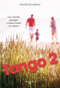 Agathe de Miniac - Tango 2 - Une famille presque comme toutes les autres.