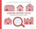 Agathe Demois - Cache-cache ville - Un livre à explorer avec une loupe magique.