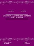 Agathe Dewa et Pierre David - Un intervalle, une mélodie, un poème - Volume 1, Fin de 1er Cycle.