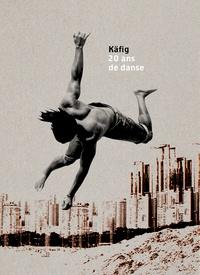 Agathe Dumont - Käfig - 20 ans de danse.