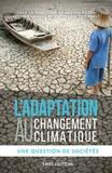 Agathe Euzen et Bettina Laville - L'adaptation au changement climatique - Une question de sociétés.