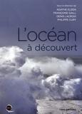 Agathe Euzen et Françoise Gaill - L'océan à découvert.