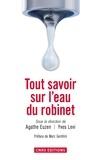 Agathe Euzen et Yves Levi - Tout savoir sur l'eau du robinet.