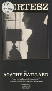Agathe Gaillard et André Kertész - André Kertesz.