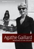 Agathe Gaillard - Mémoires d'une galerie.