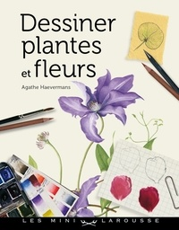 Agathe Haevermans - Dessiner plantes et fleurs.
