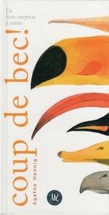 Agathe Hennig - Coup de bec - Un livre-surprise à volets.