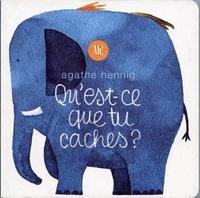 Agathe Hennig - Qu'est-ce que tu caches ?.