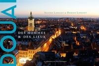 Agathe Langlet et Damien Langlet - Douai - Des hommes et des lieux.
