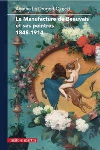 Agathe Le Drogoff-Okecki - La Manufacture de Beauvais et ses peintres (1848-1914).