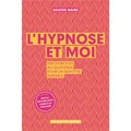 Agathe Maire - L'hypnose et moi.
