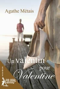 Agathe Métais - Un Valentin pour Valentine.