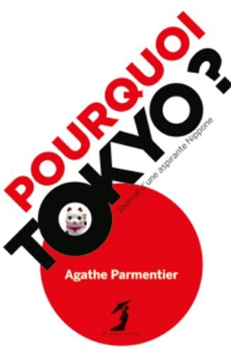 Pourquoi Tokyo ?. Journal d'une aspirante Nipponne