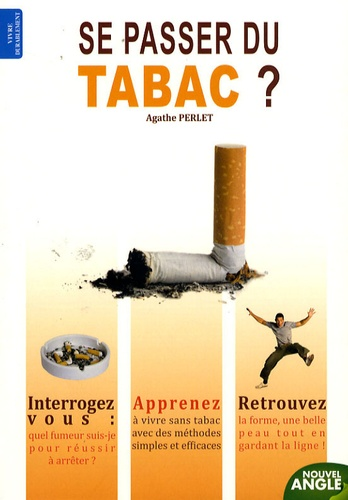 Agathe Perlet - Se passer du tabac ?.