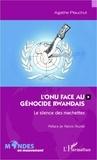Agathe Plauchut - L'ONU face au génocide rwandais - Le silence des machettes.