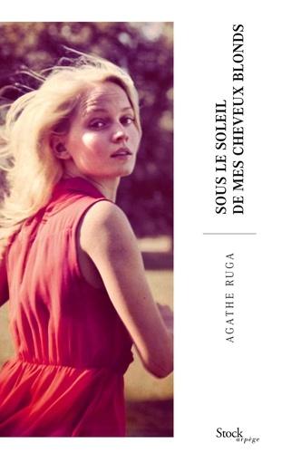 Sous le soleil de mes cheveux blonds - Agathe Ruga - Format ePub - 9782234086975 - 12,99 €
