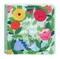 Agathe Singer - Les couleurs de mon jardin.