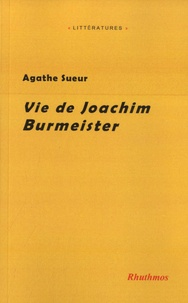 Agathe Sueur - Vie de Joachim Burmeister.