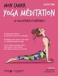 Agathe Thine - Mon cahier yoga-méditation.
