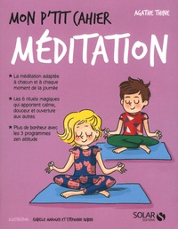 Agathe Thine et Stéphanie Rubini - Mon p'tit cahier méditation.