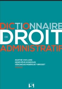 Agathe Van Lang et Geneviève Gondouin - Dictionnaire de droit administratif.
