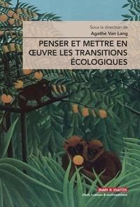 Agathe Van Lang - Penser et mettre en oeuvre les transitions écologiques.