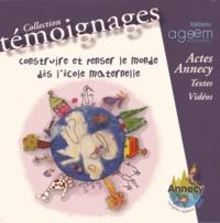 AGEEM - Construire et penser le monde dès l'école maternelle - Actes Annecy 2010. 1 Cédérom
