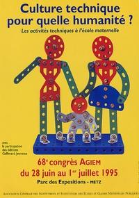 AGEEM - Culture Technique pour quelle humanité ? - Les activités techniques à l'école maternelle, 68e Congrès AGIEM, Metz.