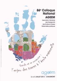 AGEEM - Grandir et se construire : l'enjeu des traces à l'école maternelle - 86e colloque national Ageem, Chaumont 2013. 1 DVD