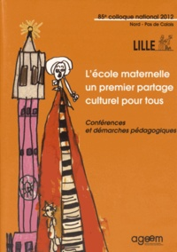 AGEEM - L'école maternelle, un premier partage culturel pour tous - 85e colloque national, Lille 2012. 1 DVD