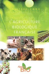 Agence BIO - L'agriculture biologique française - Chiffres 2002.