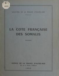 Agence de la France d'Outre-me - Ministère de la France d'outre-mer. La côte française des Somalis.