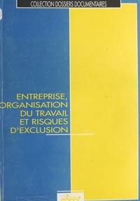 Agence nationale pour l'amélio - Entreprise, organisation du travail et risques d'exclusion.