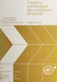 Agence nationale pour l'amélio et Alain Exiga - L'analyse sociologique des conditions de travail - Guide pratique.