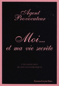 Agent Provocateur - Moi... et ma vie secrète.