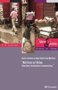 Aggée-Célestin Lomo Myazhiom - Cultures & Sociétés N° 20, Octobre 2011 : Main basse sur l'Afrique - Colonisations, décolonisations et néocolonisations.