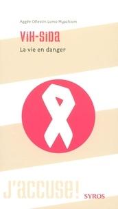 Aggée-Célestin Lomo Myazhiom - VIH-Sida - La vie en danger.